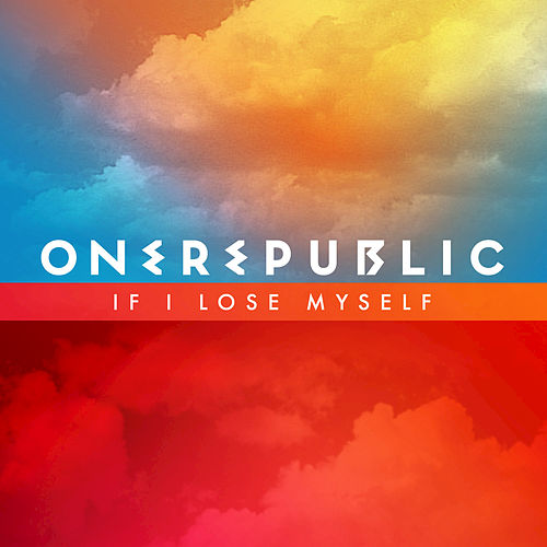 Play & Download If I Lose Myself by OneRepublic | Napster
