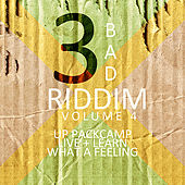 Play & Download 3 Bad Riddim Vol 4 by Various Artists | Napster