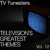Television's Greatest Themes Vol. 12 by TV Tunesters