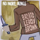 Play & Download Bad, Bad Leroy Brown by No More Kings | Napster