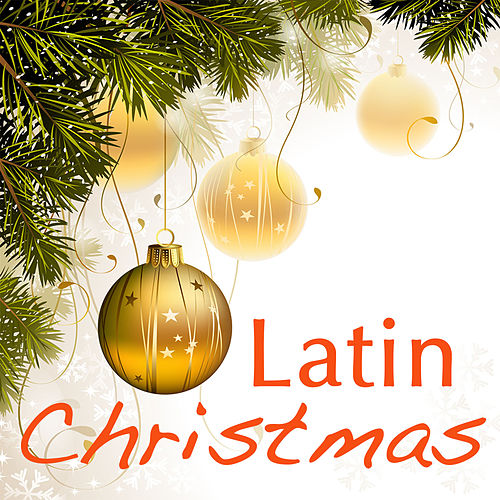 Play & Download Latin Christmas by Christmas | Napster