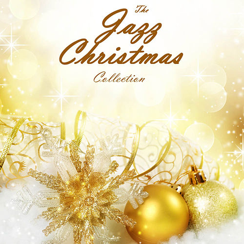 Play & Download The Jazz Christmas Collection by Christmas | Napster
