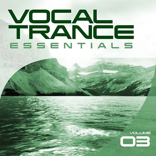 Play & Download Vocal Trance Essentials Vol. 3 by Various Artists | Napster