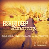 Play & Download Runaway by Fish Go Deep | Napster