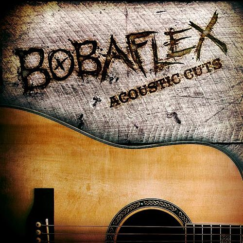 Play & Download Acoustic Cuts by Bobaflex | Napster
