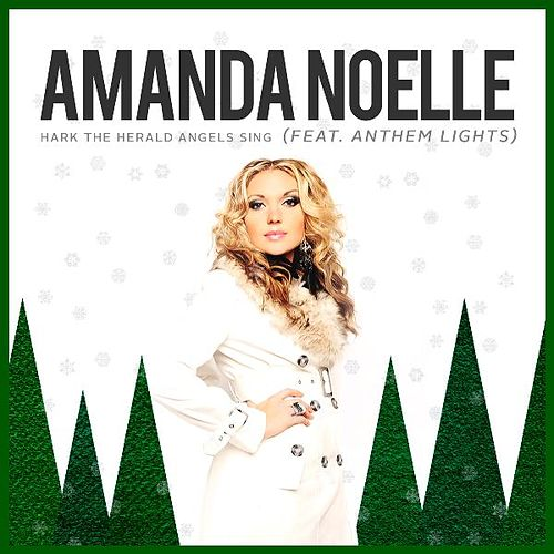 Play & Download Hark the Herald Angels Sing (feat. Anthem Lights) by Amanda Noelle | Napster