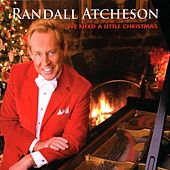 Play & Download We Need a Little Christmas by Randall Atcheson | Napster