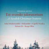 Play & Download Ett svenskt juloratorium (A Swedish Christmas Oratorio) by Sofia Vokalensemble | Napster
