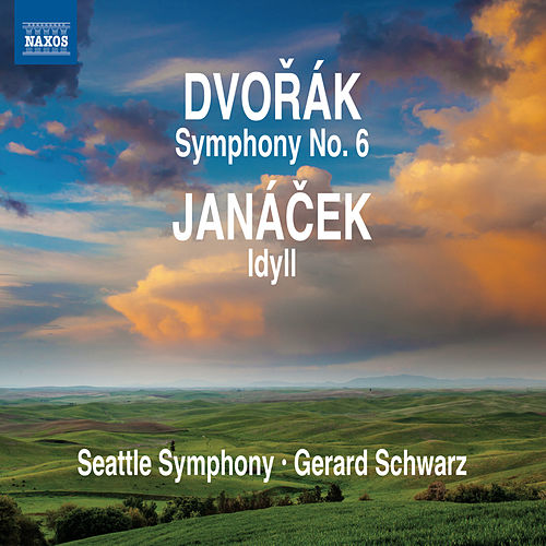 Play & Download Dvořák: Symphony No. 6 - Janáček: Idyll by Seattle Symphony Orchestra | Napster