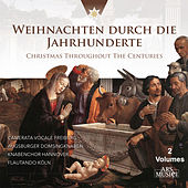 Weihnachten durch die Jahrhunderte (Christmas Throughout the Centuries) by Various Artists