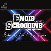 Play & Download Under My Skin / Love Is You by Enois Scroggins | Napster