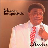 Play & Download Mornas Inesqueciveis by Bana | Napster