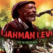 Ijahman Levi Live in Nostang by Ijahman Levi