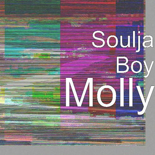 Play & Download Molly by Soulja Boy | Napster