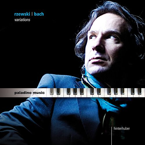 Rzewski & Bach: Variations by Christopher Hinterhuber