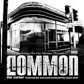 The Corner by Common