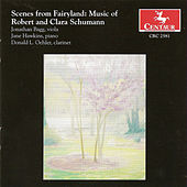 Scenes from Fairyland: Music of Robert and Clara Schumann by Robert Schumann