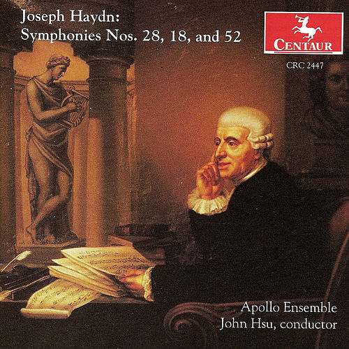 Play & Download Symphonies Nos. 28, 18, and 52 by Franz Joseph Haydn | Napster