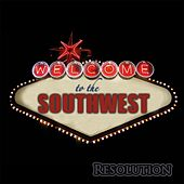 Play & Download Welcome to the Southwest by Resolution | Napster