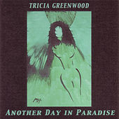 Play & Download Another Day In Paradise by Tricia Greenwood | Napster