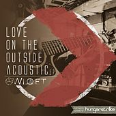 Love On the Outside Acoustic  - E.P. by Willet