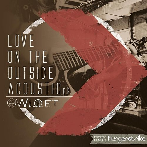 Play & Download Love On the Outside Acoustic  - E.P. by Willet | Napster