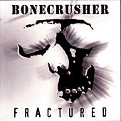 Fractured by Bonecrusher