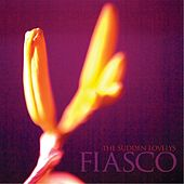 Play & Download Fiasco by The Sudden Lovelys | Napster