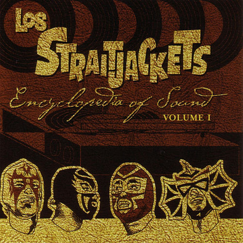Play & Download Encyclopedia of Sound Vol. 1 by Los Straitjackets | Napster