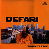 Smack Ya Face by Defari