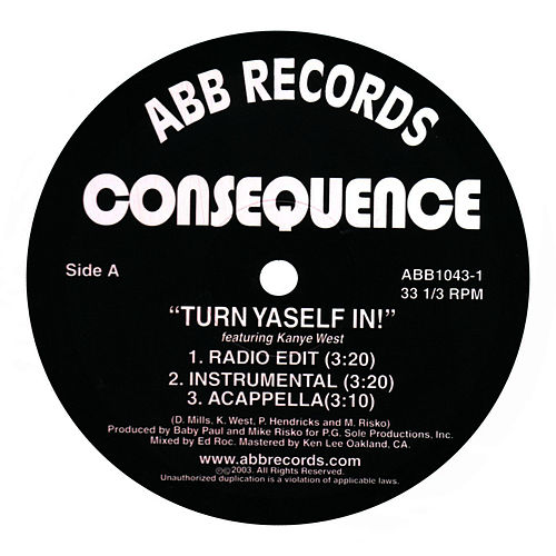 Play & Download Turn Yaself In/B*tch Rider/Yard 2 Yard by Consequence | Napster