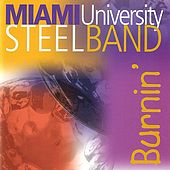 Play & Download Burnin' by Miami University Steel Band | Napster