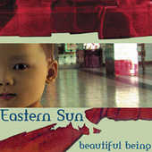 Play & Download Beautiful Being by Eastern Sun | Napster