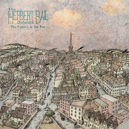 The Future's in the Past by The Herbert Bail Orchestra
