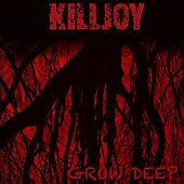 Play & Download Grow Deep by KillJoy | Napster