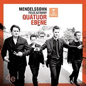 Play & Download Mendelssohn Felix and Fanny by Quatuor Ébène | Napster