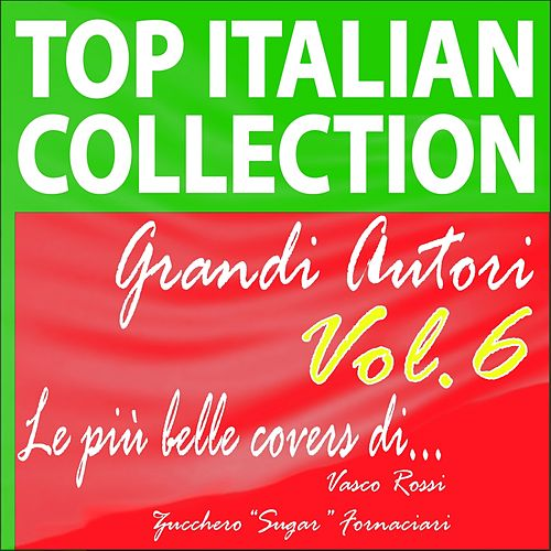 Play & Download Top italian collection grandi autori, vol.6 (Le più belle covers di vasco rossi e zucchero