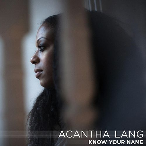 Play & Download Know Your Name by Acantha Lang | Napster