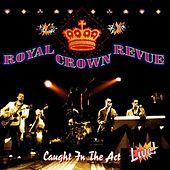 Play & Download Caught In The Act by Royal Crown Revue | Napster
