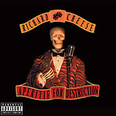Aperitif For Destruction by Richard Cheese