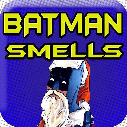 Play & Download Batman Smells, Jingle Bells Christmas Holiday Parody (feat. Christmas) by Public Domain Royalty Free Music | Napster