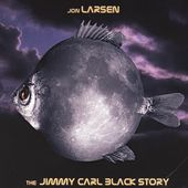 The Jimmy Carl Black Story by Jon Larsen