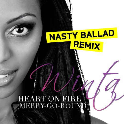 Play & Download Heart On Fire (Merry-Go-Round) - Nasty Ballad Remix by Winta | Napster