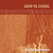 Behind The Eightball by Xploding Plastix