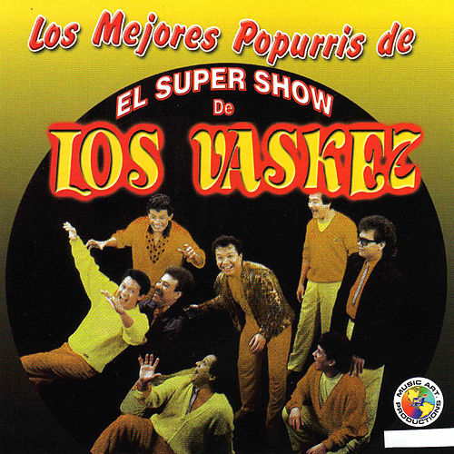 Play & Download Los Mejores Popurris de by El Super Show De Los Vaskez | Napster