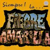 Siempre! La... by Fiebre Amarilla