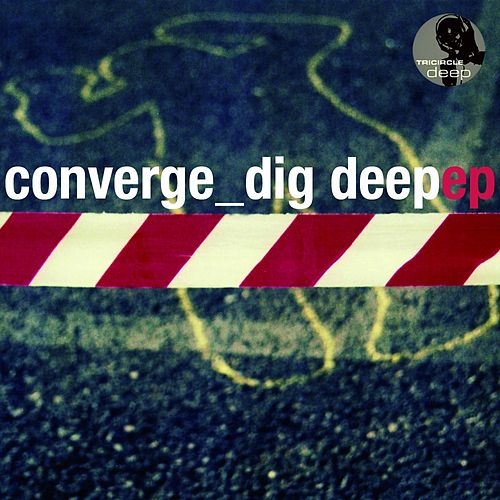 Play & Download Dig Deep (incl. Elmar Schubert & MrCenzo Mxs) - Single by Converge | Napster