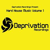 Play & Download Deprivation Presents Hard House Music Volume 1 - Single by Various Artists | Napster