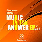 Play & Download Music Is The Answer Pt.2 by Various Artists | Napster