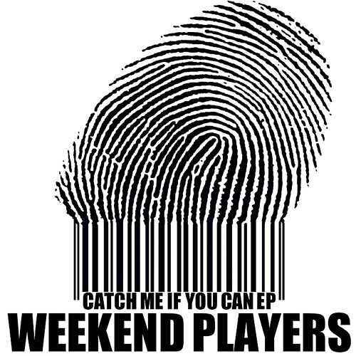 Play & Download Catch Me If You Can - Single by Weekend Players | Napster